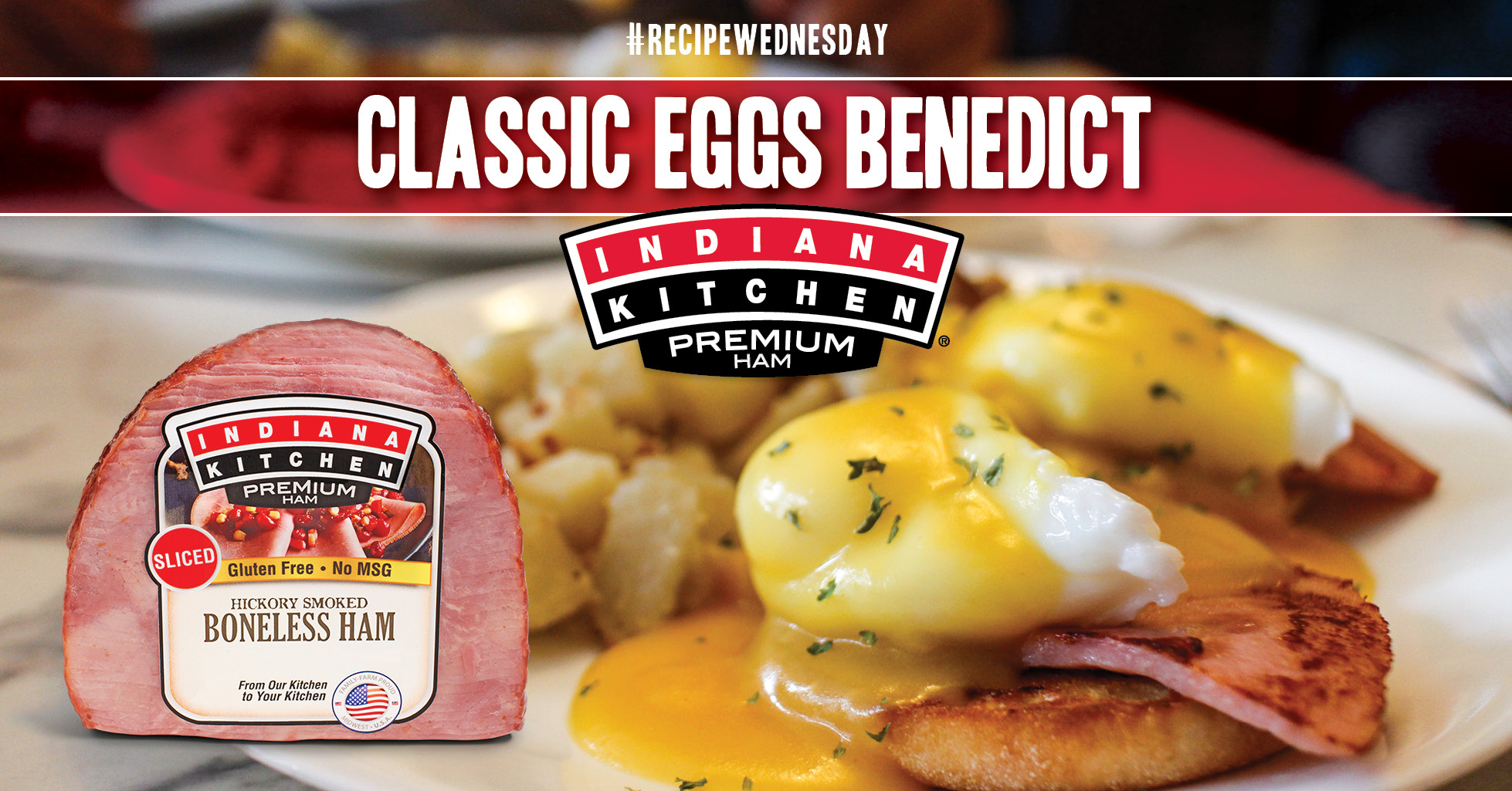 Classic Eggs Benedict Featuring Indiana Kitchen Ham